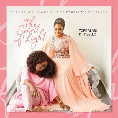 Ty Bello Ft. Tope Alabi - The Spirit of Light (Album Download)