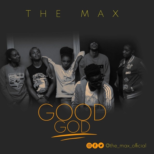 The Max – Good God (Free Mp3 Download
