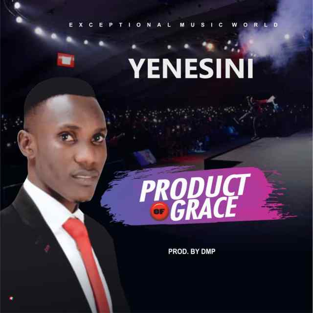 Yenesini - Product Of Grace (Free Mp3 Download)