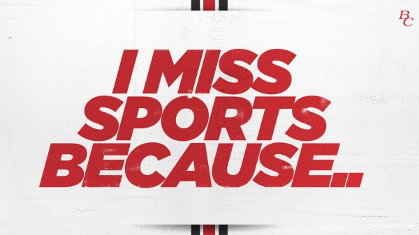 I Miss Sports Because..