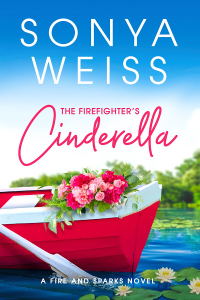The Firefighter's Cinderella by Sonya Weiss