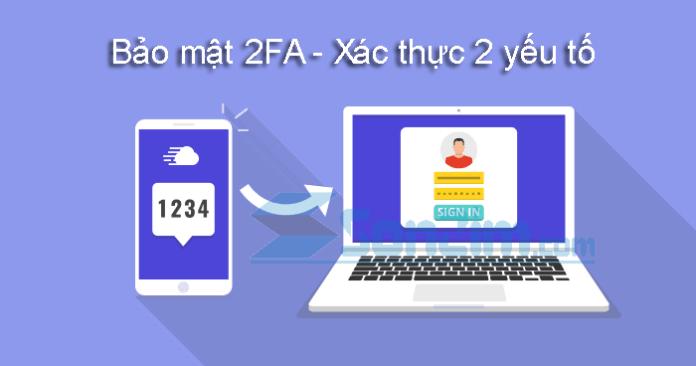 Bảo mật 2FA - Xác thực 2 yếu tố