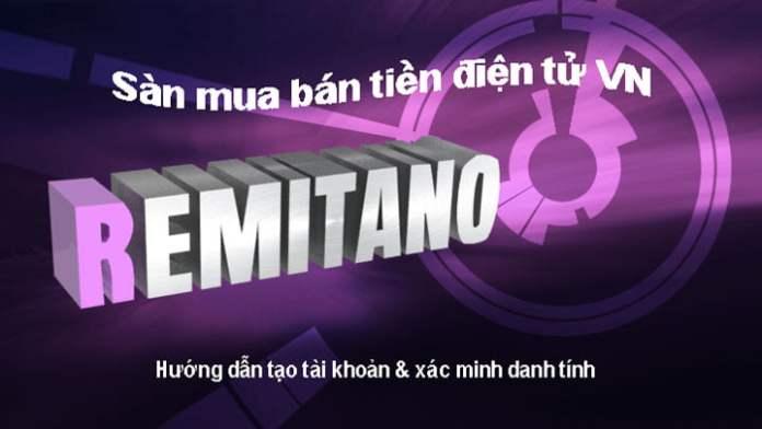 Cách đăng ký tài khoản Remitano và xác minh danh tính trên Remitano