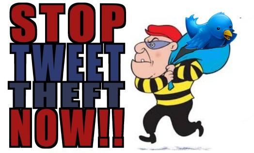 STOP-TWEET-THEFT-NOW