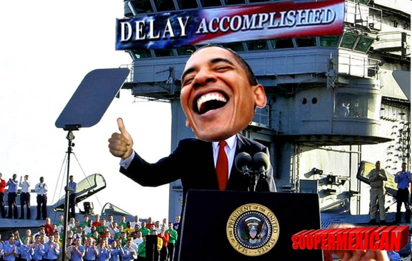 Mission accomplished-OBAMACARE-delay