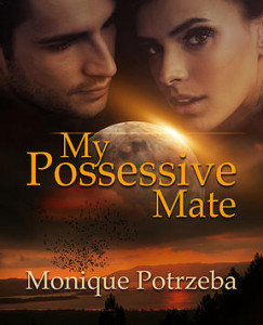 """My Possessive Mate"" by Monique Potrzeba"