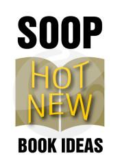 SOOP Hot New Book Ideas