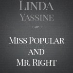 """""""Miss Popular and Mr. Right"""" by Linda Yassine"""