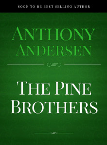 The-Pine-Brothers-by-Anthony-Andersen
