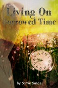 Living On Borrowed Time by Samie Sands