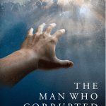 The Man Who Corrupted Heaven