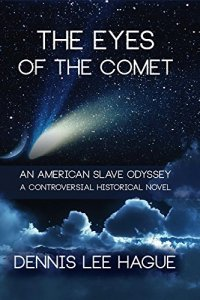 The Eyes of the Comet by Dennis Lee Hague