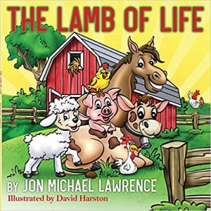 The Lamb of Life by Jon Michael Lawrence
