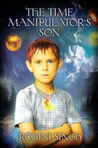 The Time Manipulator's Son by Rohini Singh
