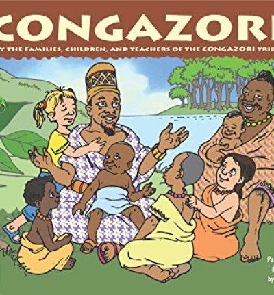 Congazori: By the Families, Children, and Teachers of the CONGAZORI Tribe
