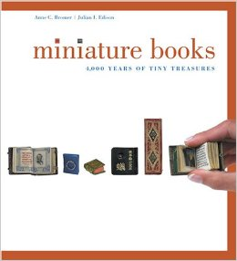 Miniature Books: 4000 Years of Tiny Treasury
