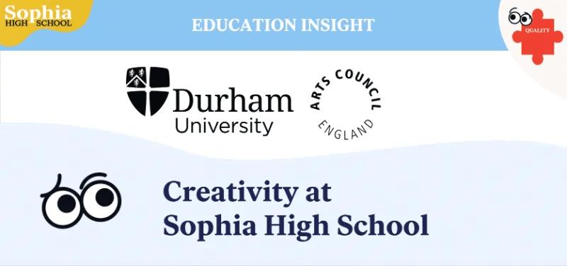 Creativity at Sophia High Durham University