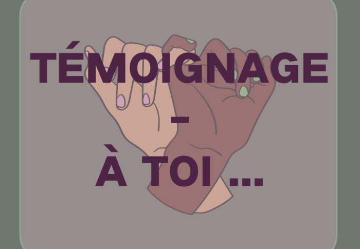 TÉMOIGNAGE——À TOI…