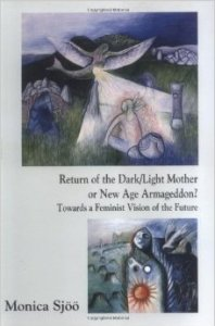 Return of the Dark/Light Mother, book by Monica Sjoo.