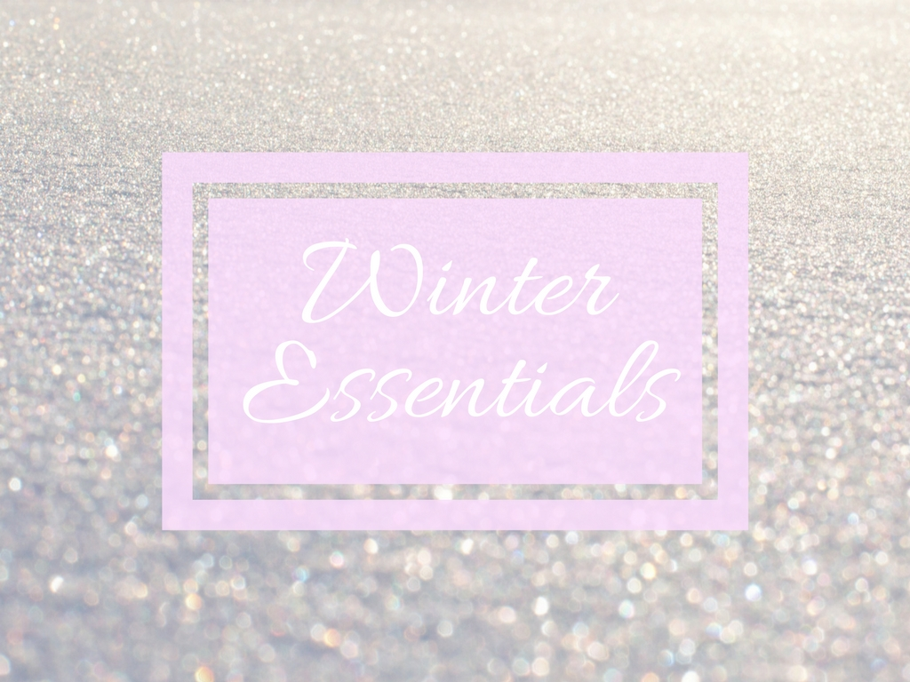 Winter essentials that I've been loving