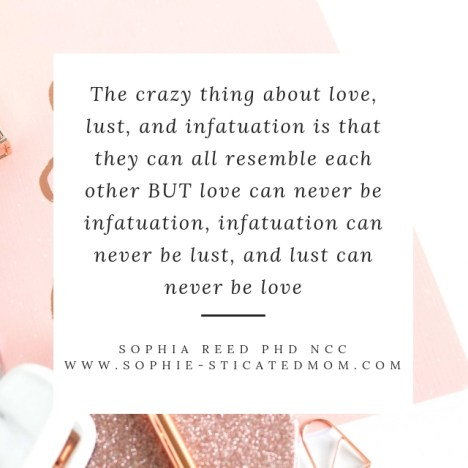 Love Or Lust Or  what is Infatuation