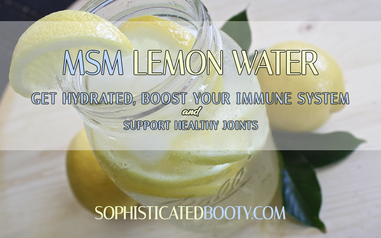 Get Hydrated Boost Your Immune System and Support Healthy Joints - Sophisticated Booty