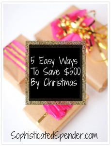 5 Easy Ways to Save Money ($500) By Christmas