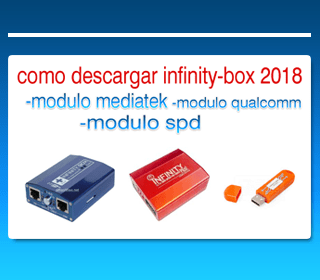 como descargar infinitybox modulo mediatek, qualcomm y spd 2018