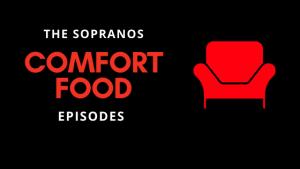 The Sopranos Comfort Food