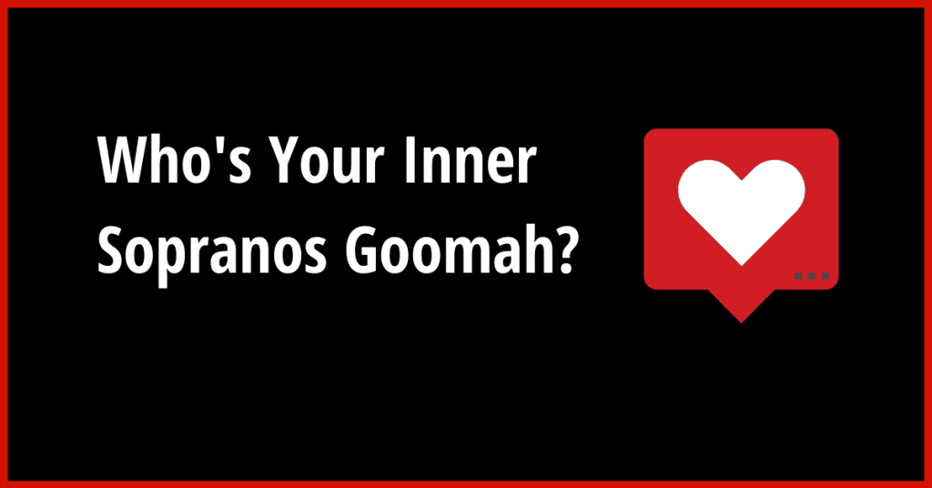 Who's Your Inner Sopranos Goomah? Take The Quiz & Find Out!