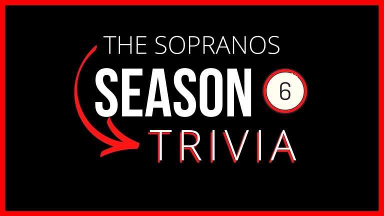 The Sopranos Season 6 Trivia