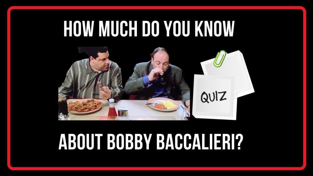 "Sopranos Blueprint Official Bobby ""Bacala"" Baccalieri Quiz"