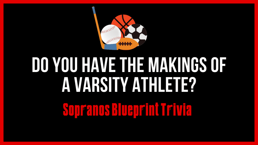 The Sopranos Special Varsity Athlete Sports Trivia – Part One