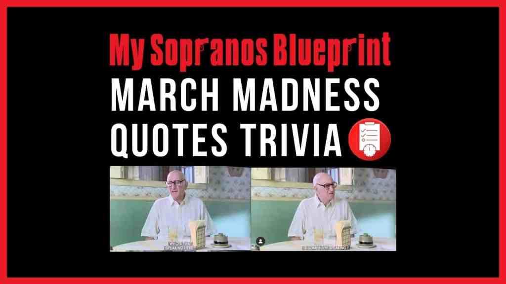 The Sopranos March Madness Quotes Trivia