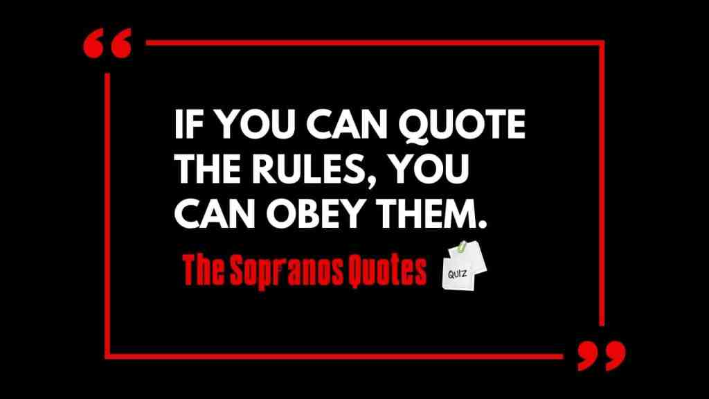 """""""If you can quote the rules, you can obey them"""" quotation"""