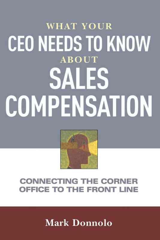 What Your CEO Needs to Know about Sales Compensation