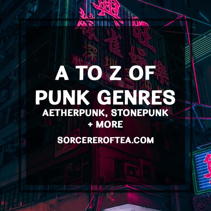 A to Z of Punk Genres by SorcererOfTea.com