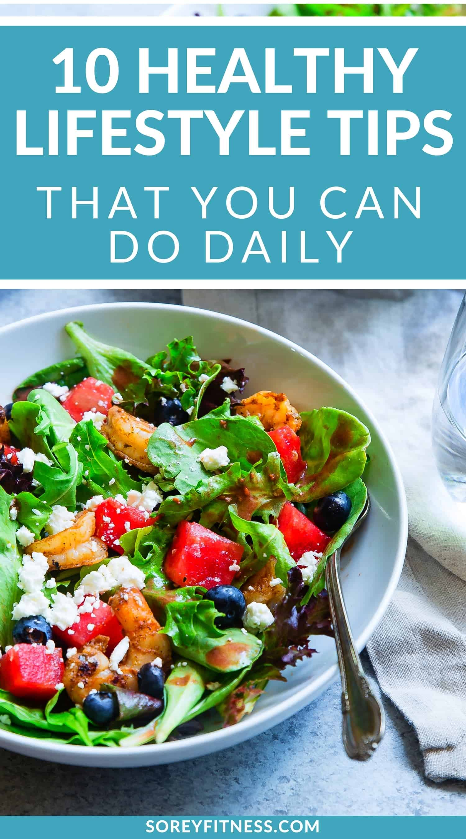 10 Healthy Lifestyle Tips Easy Habits You Can Do Daily