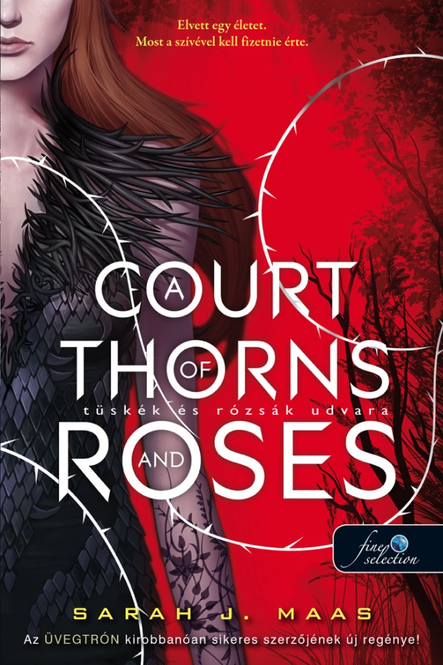 Sarah J. Mass - A Court of Thorns and Roses – Tüskék és rózsák udvara