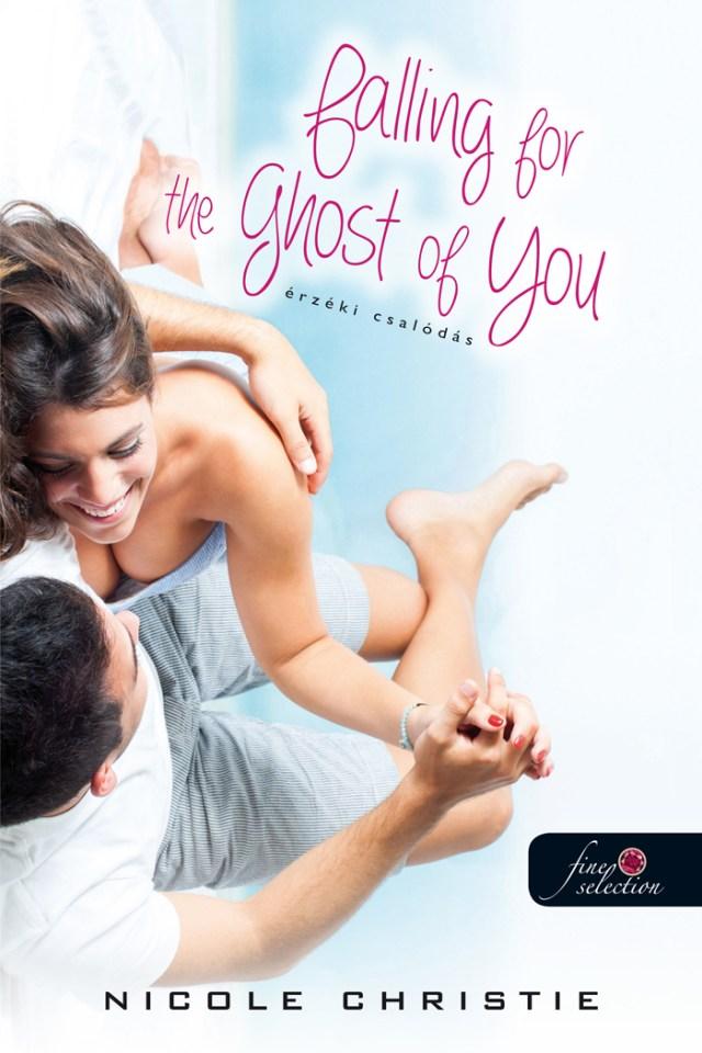 Nicole Christie - Falling for the Ghost of You: Érzéki csalódás
