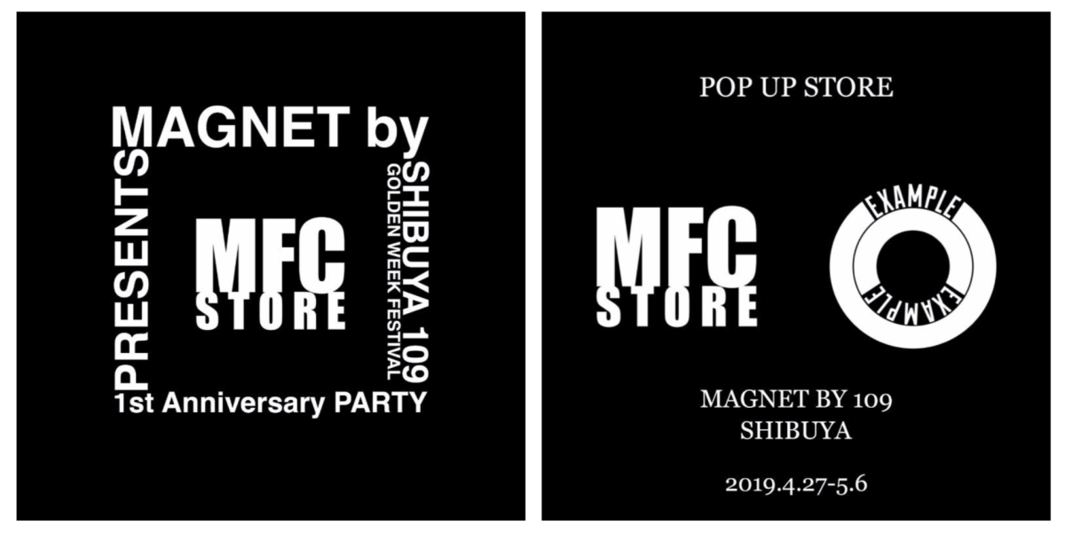 MFC STORE / EXAMPLE POP-UP STORE & MFC STORE 1st ANNIVERSARY PARTY