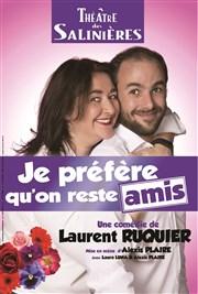JE PREFERE QU'ON RESTE AMIS @ Théâtre des saliniéres   Bordeaux   Nouvelle-Aquitaine   France