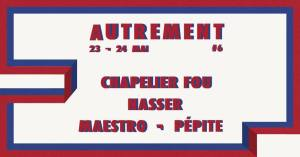 AUTREMENT #6 : Chapelier Fou, Nasser, Maestro, Pépite @ Krakatoa | Mérignac | Nouvelle-Aquitaine | France
