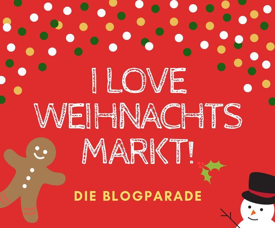 I LOVE Weihnachtsmarkt! – Blogparade
