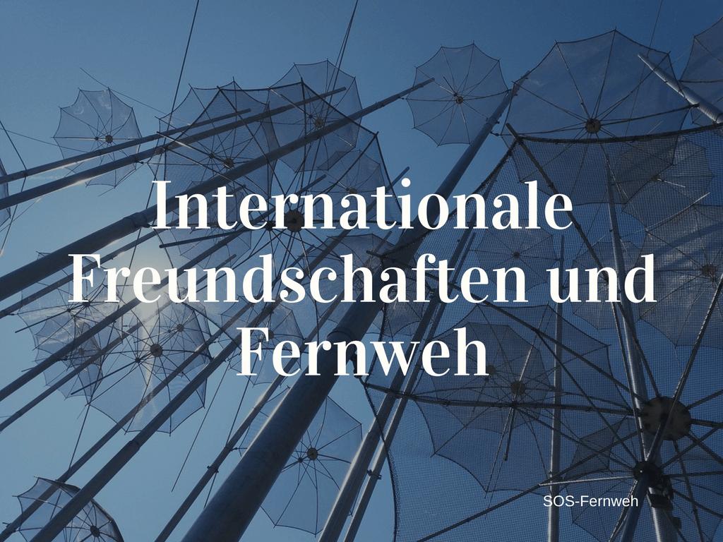 Internationale Freundschaften und Fernweh