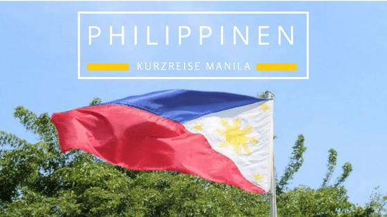 Kurzurlaub Philippinen – Unterwegs mit Daisy in Manila
