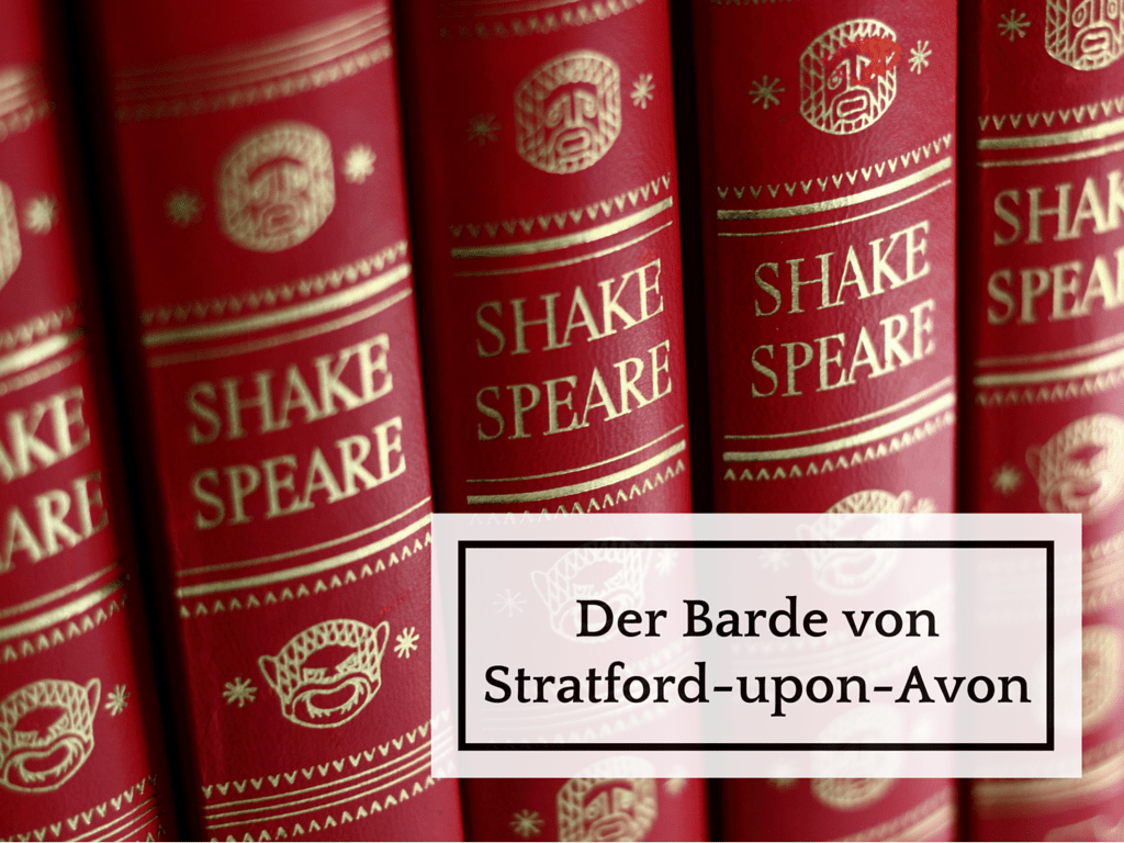 William Shakespeare – Auf den Spuren eines Barden