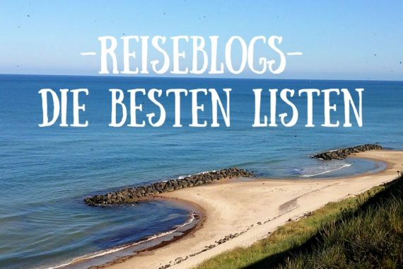 Tipp gegen Fernweh: Reiseblogs – Die besten Reiseblogsammlungen
