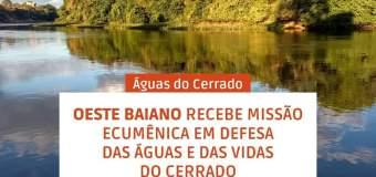 Oeste Baiano recebe Missão Ecumênica em defesa das águas e das vidas do Cerrado