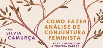 INSCRIÇÕES ABERTAS: Como Fazer Análise de Conjuntura Feminista?